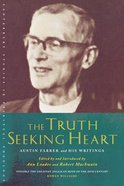 The Truth-Seeking Heart: Austin Farrer Reader Paperback