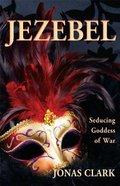 Jezebel Seducing Goddess of War Paperback