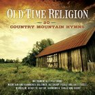Old Time Religion:20 Country Mountain Hymns