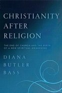 Christianity After Religion Paperback