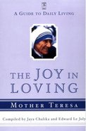 The Joy in Loving Paperback