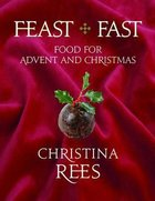 Feast & Fast Food For Advent and Christmas Paperback