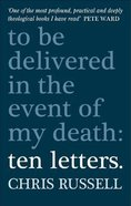 Ten Letters...To Be Opened in the Event of My Death Paperback