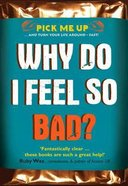 Why Do I Feel So Bad? (Pick Me Up Series) Paperback