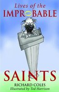 Lives of the Improbable Saints Paperback