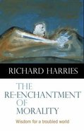 The Re-Enchantment of Morality Paperback