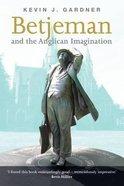 John Betjeman & the Anglican Imagination Paperback