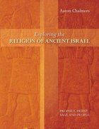 Exploring the Religion of Ancient Israel Paperback