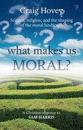 What Makes Us Moral? Paperback