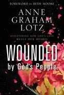 Wounded By God's People Hardback
