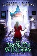 The Broken Window (#03 in The Threshold Series) Hardback