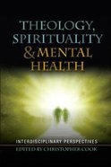 Theology, Spirituality and Mental Health Paperback