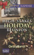 High-Stakes Holiday Reunion (Love Inspired Suspense Series) eBook