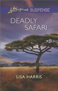 Deadly Safari (Love Inspired Suspense Series) eBook