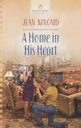 A Home in His Heart (#1064 in Heartsong Series) Mass Market