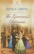 The Governess's Dilemma (#1066 in Heartsong Series)