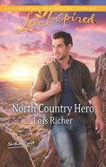 North Country Hero (Northern Lights) (Love Inspired Series)
