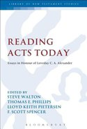Reading Acts Today (Library Of New Testament Studies Series)