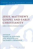 Jesus, Matthew's Gospel and Early Christianity (Library Of New Testament Studies Series) Paperback