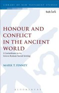 Honour and Conflict in the Ancient World (Library Of New Testament Studies Series) Paperback