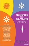 Reflections For Daily Prayer Advent 2013 to the Eve of Advent 2014 Paperback