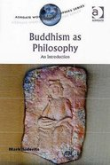 Buddhism as Philosophy Paperback