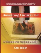 Answering Christ's Call - a Discipleship Training Course Paperback
