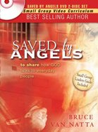 Saved By Angels (Dvd Study & Study Guide) Pack