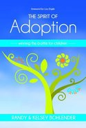 The Spirit of Adoption: Winning the Battle For the Children Paperback
