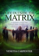 Life Outside the Matrix Paperback