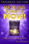 Healing Starts Now! Expanded Edition Paperback