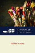 Art Ministry: Nurturing the Creative Life of Gods People (Calvin Institute Of Christian Worship Liturgical Studies Series)
