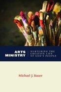 Art Ministry: Nurturing the Creative Life of Gods People (Calvin Institute Of Christian Worship Liturgical Studies Series)