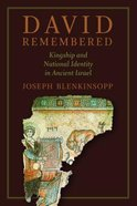 David Remembered: Kingship and National Identity in Ancient Israel Paperback