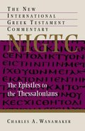 The Epistle to the Thessalonians (New International Greek Testament Commentary Series)