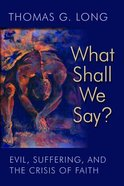 What Shall We Say? Paperback