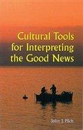 Cultural Tools For Interpreting the Good News Paperback
