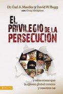 El Privllegio De La Persecucin (Privilege Of Persecution, The) Paperback