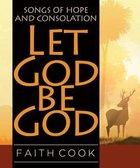 Let God Be God Hardback
