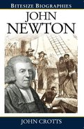 John Newton (Bitesize Biographies Series) Paperback