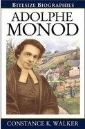 Adolphe Monod (Bitesize Biographies Series) Paperback