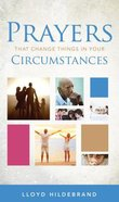 Prayer That Changes Things in Your Circumstances Paperback