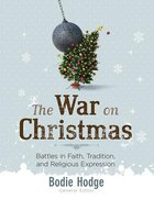 War on Christmas: Battles in Faith, Tradition, and Religious Expression Hardback