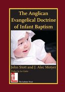Anglican Evangelical Doctrine of Infant Baptism Paperback