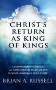 Christ's Return as King of Kings Paperback