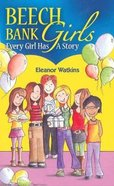 Every Girl Has a Story (#01 in Beech Bank Girls Series) Paperback