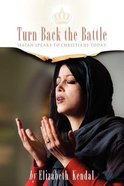 Turn Back the Battle: Isaiah Speaks to Christians Today Paperback