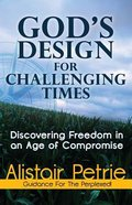 God's Design For Challenging Times Paperback