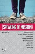 Speaking of Mission Volume 2