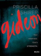 Gideon: Your Weakness, God's Strength (Member Book)